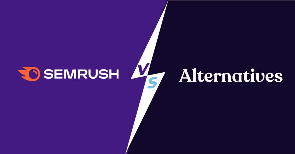 semrush vs alternatives